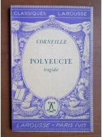 Anticariat: Corneille - Polyeucte