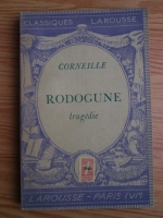 Anticariat: Corneille - Rodogune. Tragedie (1936)