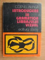 Anticariat: Cornel Ailincai - Introducere in gramatica limbajului vizual