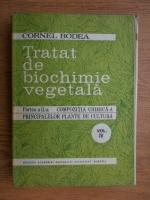 Cornel Bodea - Tratat de biochimie vegetala. Compozitia chimica a principalelor plante de cultura (volumul 4)