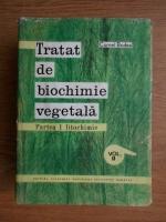 Cornel Bodea - Tratat de biochimie vegetala. Fitochimie (volumul 2)