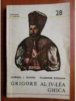 Cornel I. Scafes - Grigore al IV-lea Ghica