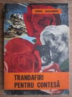 Cornel Marandiuc - Trandafiri pentru contesa