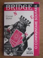 Cornel Matei - Bridge, o confruntare solitara