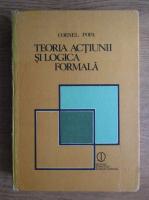 Cornel Popa - Teoria actiunii si logica formala