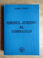 Anticariat: Cornel Visoiu - Ghidul juridic al consulului