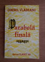 Anticariat: Cornel Vladeanu - Parabola finala
