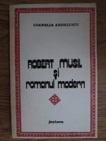 Cornelia Andriescu - Robert Musil si romanul modern