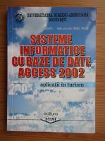 Cornelia Botezatu - Sistemele informatice cu baze de date access 2002