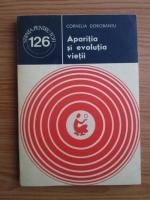 Anticariat: Cornelia Dorobantu - Aparitia si evolutia vietii