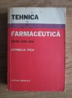 Cornelia Fica - Tehnica farmaceutica pentru cadre medii
