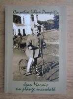 Anticariat: Cornelia Ichim Pompiliu - Jean Marais nu plange niciodata