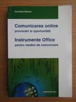 Anticariat: Cornelia Maxim - Comunicarea online, provocari si oportunitati