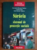 Anticariat: Cornelia Mihaela Tesliuc - Saracia si sistemul de protectie sociala