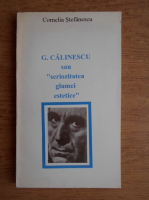 Anticariat: Cornelia Stefanescu - G. Calinescu sau seriozitatea glumei estetice