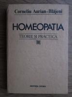 Anticariat: Corneliu Aurian Blajeni - Homeopatia. Teorie si practica