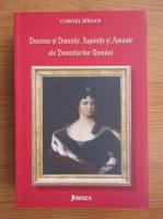 Anticariat: Corneliu Birsan - Doamne si domnite, jupanite si amante ale domnitorilor romani