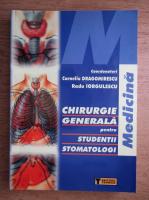 Corneliu Dragomirescu - Chirurgie generala pentru studentii stomatologi