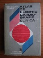 Corneliu Dudea - Atlas de electrocardiografie clinica