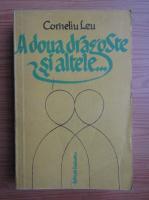 Corneliu Leu - A doua dragoste si altele