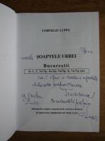 Anticariat: Corneliu Lupes - Soaptele urbei Bucuresti (cu autograful autorului)