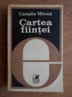 Anticariat: Corneliu Mircea - Cartea fiintei