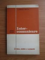 Corneliu Mircea - Intercomunicare. Eseu de antropologie psihologica