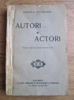 Corneliu Moldovanu - Autori si actori. Pagini de critica dramatica (editie interbelica)