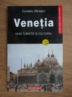 Anticariat: Corneliu Obrascu - Venetia. Ghid turistic si cultural