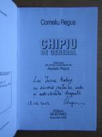 Anticariat: Corneliu Regus - Chipiu de general (cu autograful si dedicatia autorului pentru Jozsef Balogh)