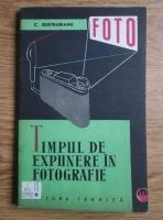 Corneliu Silistrarianu - Timpul de expunere in fotografie