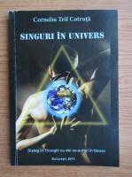 Anticariat: Corneliu Trif Cotruta - Singuri in univers