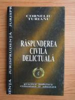 Corneliu Turianu - Raspunderea civila delictuala