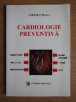Anticariat: Corneliu Zeana - Cardiologie preventiva