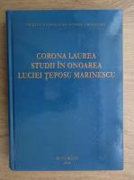 Corona Laurea - Studii in onoarea Luciei Teposu Marinescu