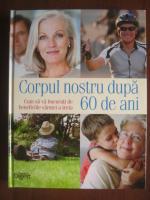 Corpul nostru dupa 60 de ani (Reader's Digest)
