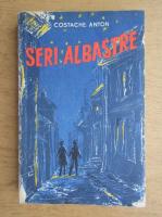 Costache Anton - Seri albastre (volumul 1)