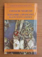 Costache Negruzzi - Alexandru Lapusneanul si alte texte canonice