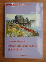 Costache Negruzzi - Alexandru Lapusneanul si alte texte