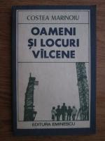 Anticariat: Costea Marinoiu - Oameni si locuri valcene