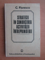 Anticariat: Costel Florescu - Strategii in conducerea activitatii intreprinderii