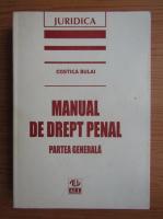 Costica Bulai - Manual de drept penal. Partea generala