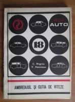 Costica Negrea - Ambreiajul si cutia de viteze. Colectia auto 18