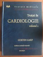Anticariat: Costin Carp - Tratat de Cardiologie (volumul 2)