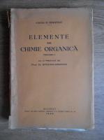 Costin D. Nenitescu - Elemente de chimie organica (1928, volumul 1)