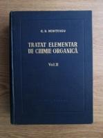 Costin D. Nenitescu - Tratat elementar de chimie organica (volumul 2, editia a IV-a)