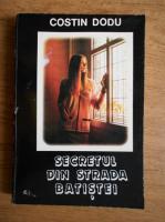 Anticariat: Costin Dodu - Secretul din strada Batistei