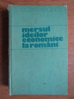 Costin Murgescu - Mersul ideilor economice la romani. Epoca moderna (volumul 1)