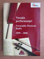 Anticariat: Costin Tuchila - Vocatia performantei. Formatiile muzicale radio 1999-2008