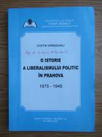 Anticariat: Costin Vranceanu - O istorie a liberalsimului politic in Prahova 1875-1948